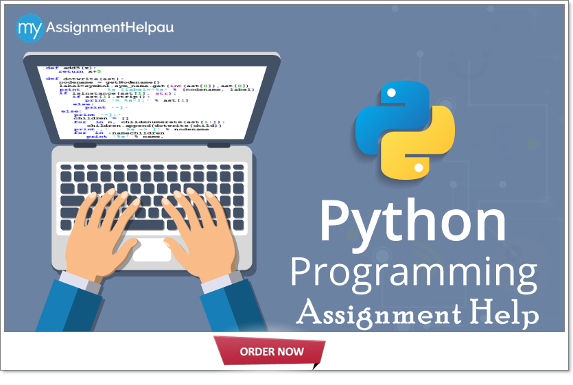 python assignment help Python programming, assignment and project help are offered by assignmenthelpnet our expert team will guide you to solve your problem and assignments you can chat with our expert.