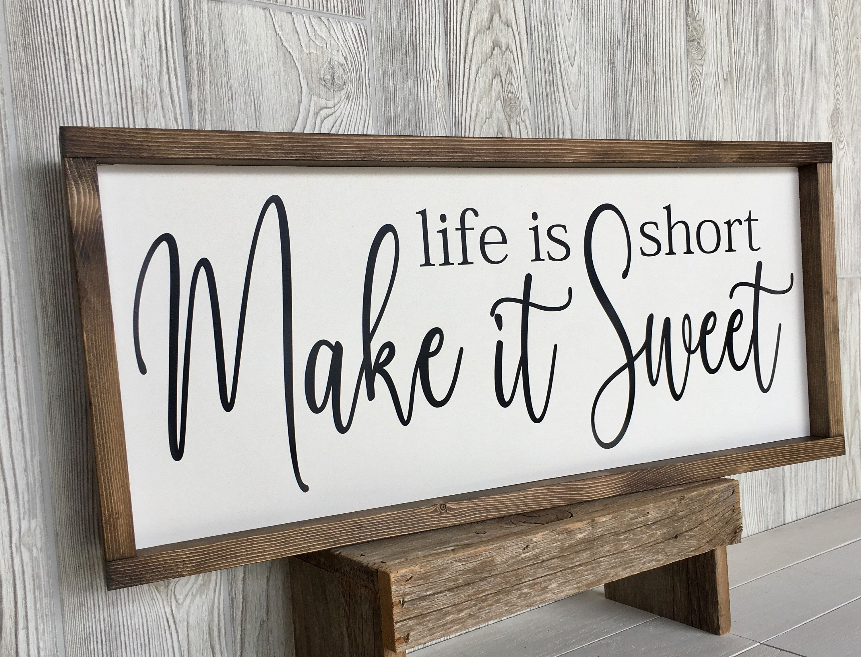 life is short make it sweet rustic farmhouse sign , country wood signs, home decor, gift for her