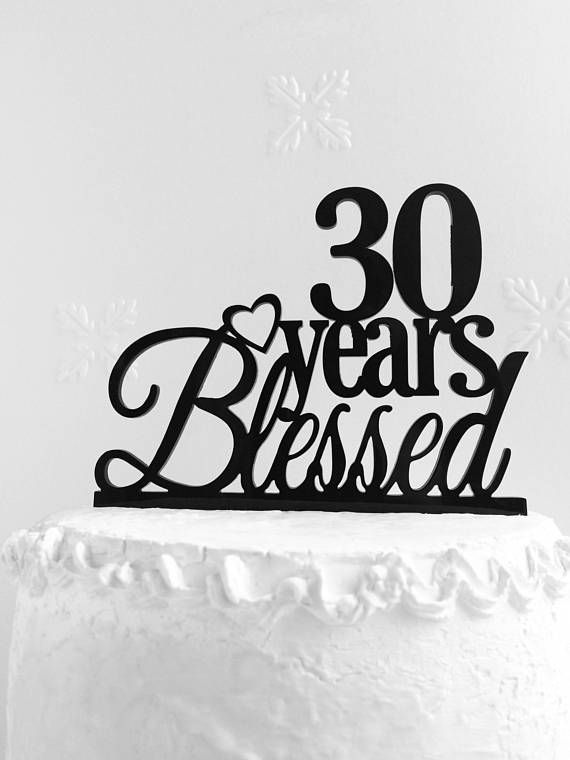 30 Years Blessed Cake Topper, 30 Cake Topper, 30th