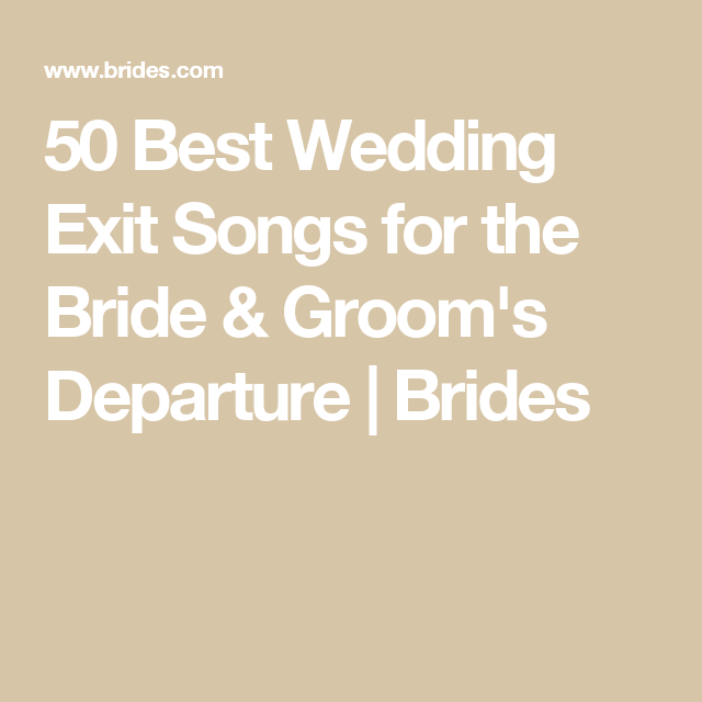 Wedding Exit Songs.75 Wedding Exit Songs For An Epic Sendoff In 2019