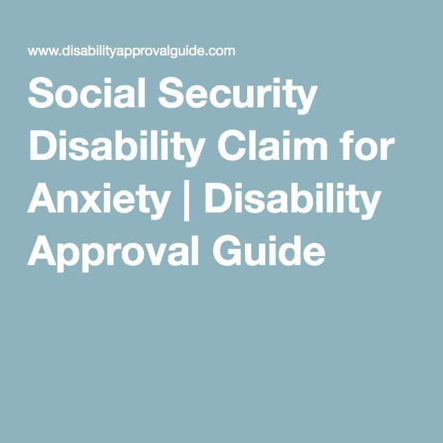 Social Security Disability Claim For Anxiety  Disability Approval