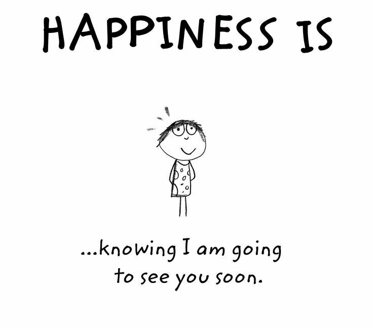 Image of: Love My Happiness Is Knowing Am Going To See You Soon Inccom My Happiness Is Knowing Am Going To See You Soon Happiness