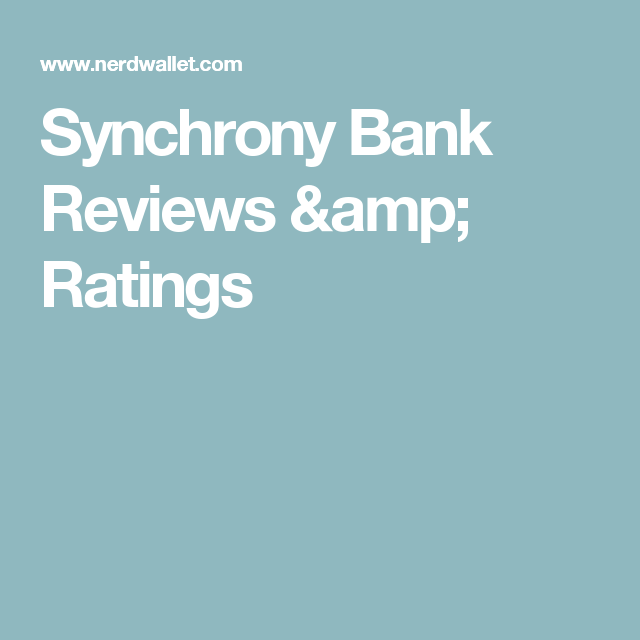Synchrony Bank Reviews & Ratings
