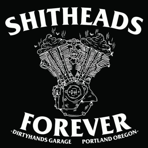 SHITHEADS FOREVER // FOREVER SHITHEADS - new shirts, stickers,...   SHITHEADS FOREVER // FOREVER SHITHEADS - new shirts, stickers, patches available soon!  (at Dirty Hands Garage)  http://dirtyhandsgarage.tumblr.com/post/151801678343