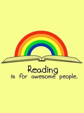 Reading is for awesome people./ Leer es para gente increíble.