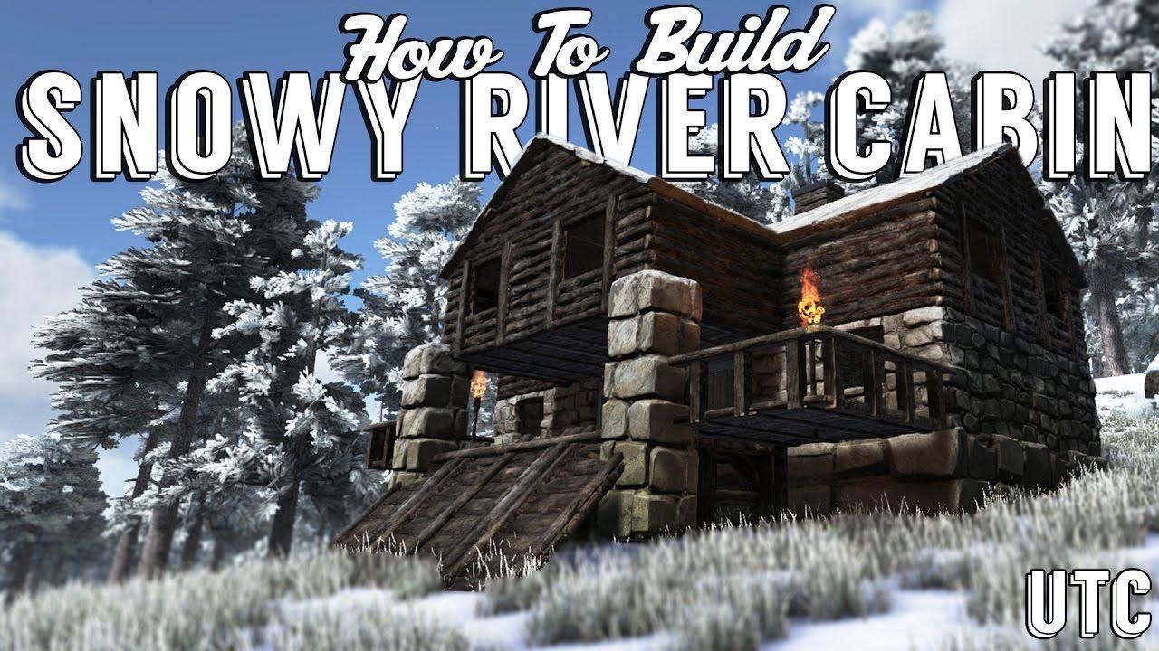 The Winter Cabin Ark House Design Snowy River Cabin Build Guide Utc Buildin Ark Survival Evolved Ark Survival Evolved Bases Ark Survival Evolved Tips