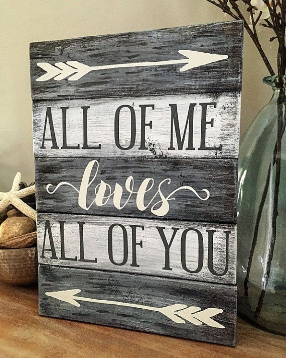 All Of Me Loves All Of You Sign Wedding Gift Rustic Etsy Vintage Pallet Signs Rustic Gift Wood Diy