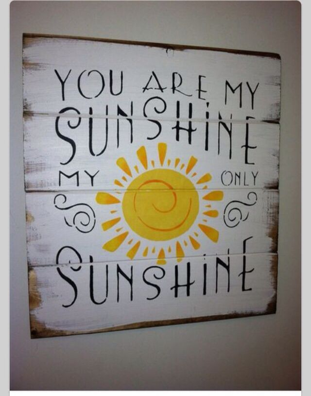 You Are My Sunshine Paint It On Wood For Garden How Cute By The Pool