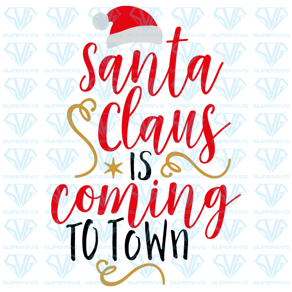 Santa Claus Is Coming To Town Svg Files For Silhouette Files For Cricut Svg Dxf Eps Png Instant Download In 2020 Christmas Svg Santa Claus Is Coming To Town Svg