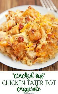 Photo of Cracked Out Chicken Tater Tot Casserole – Plain Chicken