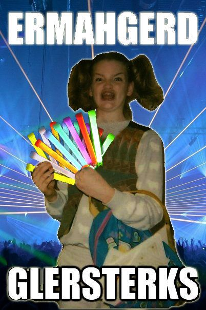 bfd6f0782c4a8a40de81522ffae5fb66 ermergerd glowsticks funnies pinterest memes, laughter and humor