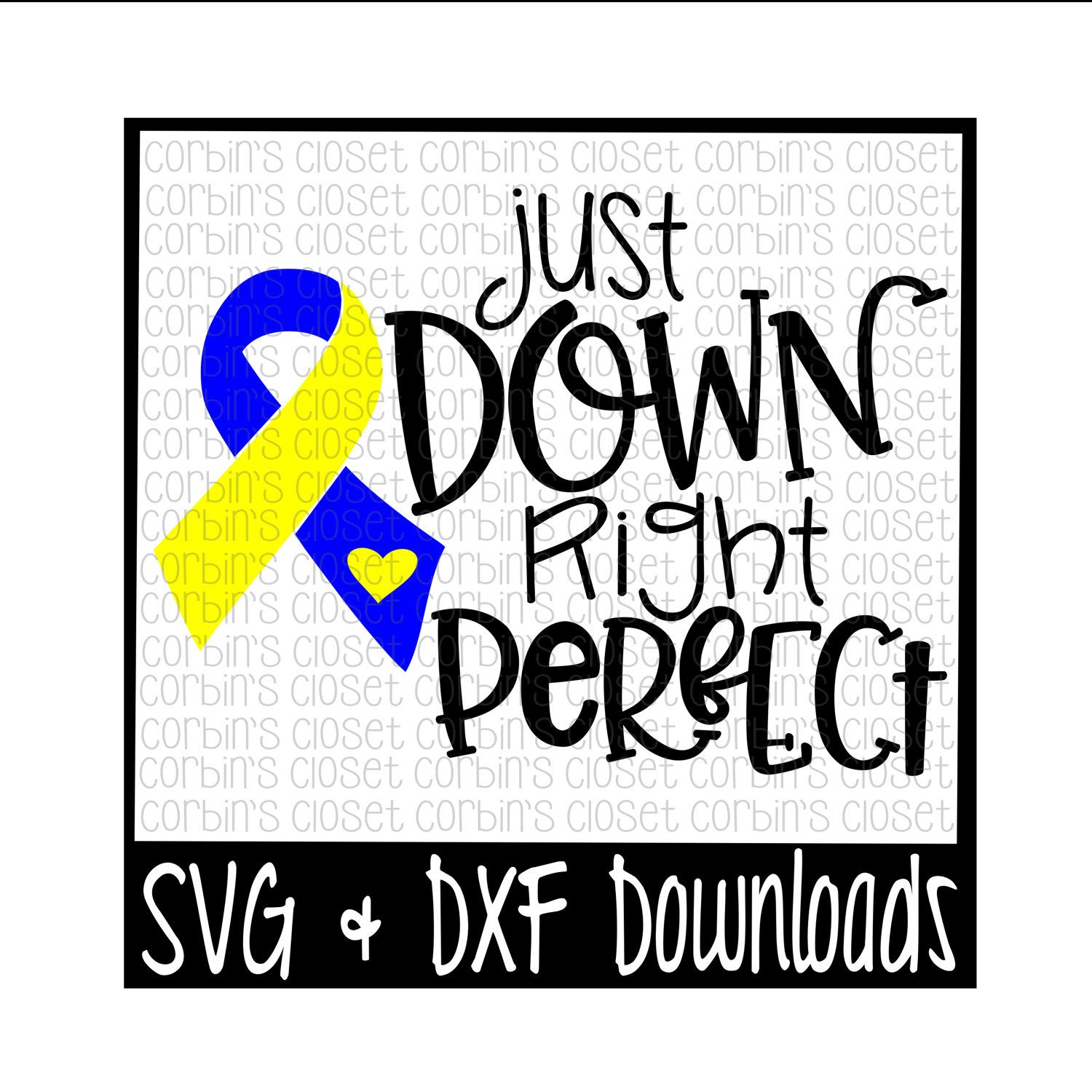 26a125013e0 Down Syndrome SVG * Just Down Right Perfect Cut File - DXF & SVG Files -  Silhouette Cameo, Cricut by CorbinsSVGCuts on Etsy