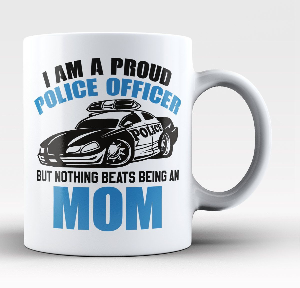 Proud Police Officer - Nothing Beats Being a Mom - Mug