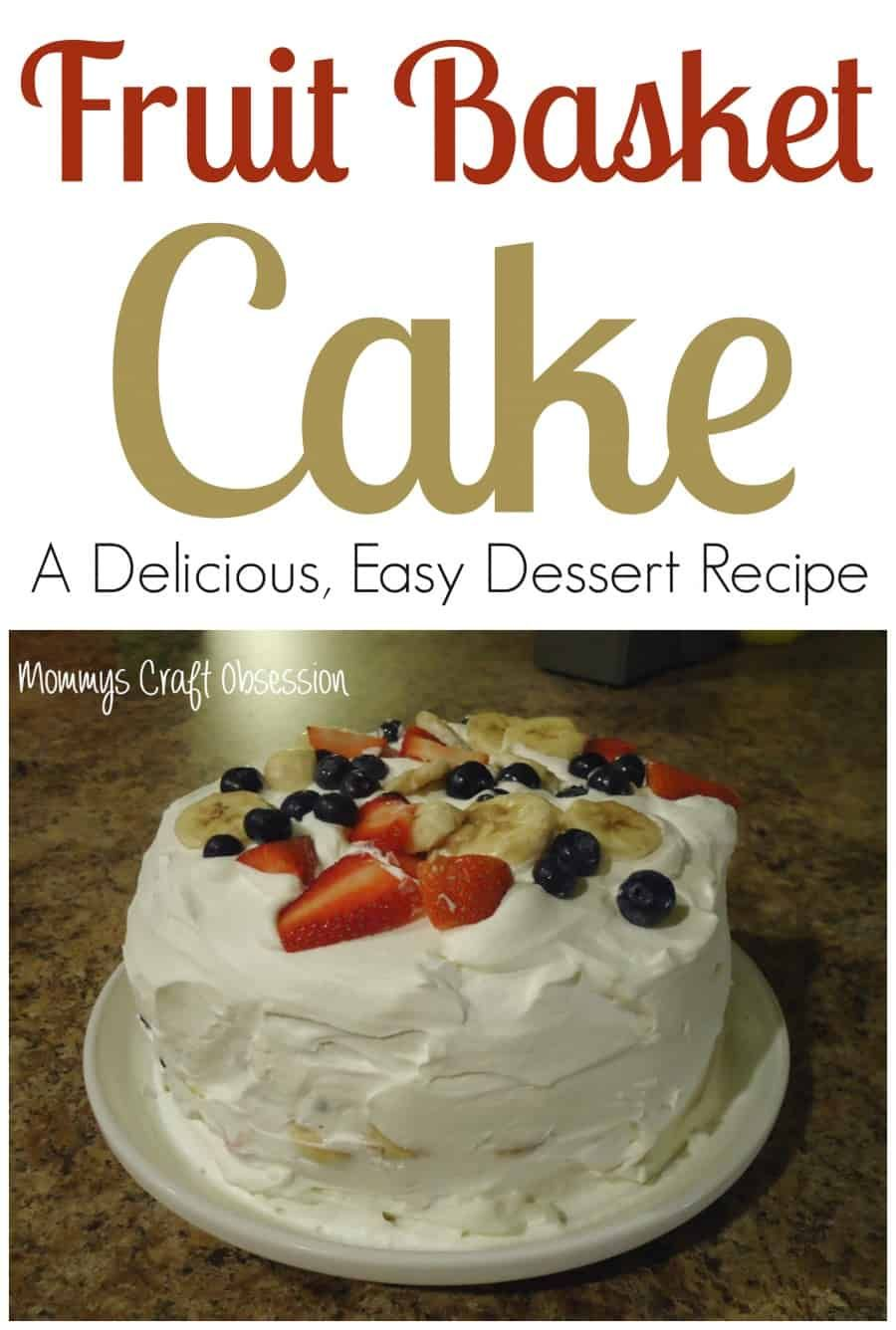 Easy and delicious fruit basket cake recipe thrifty