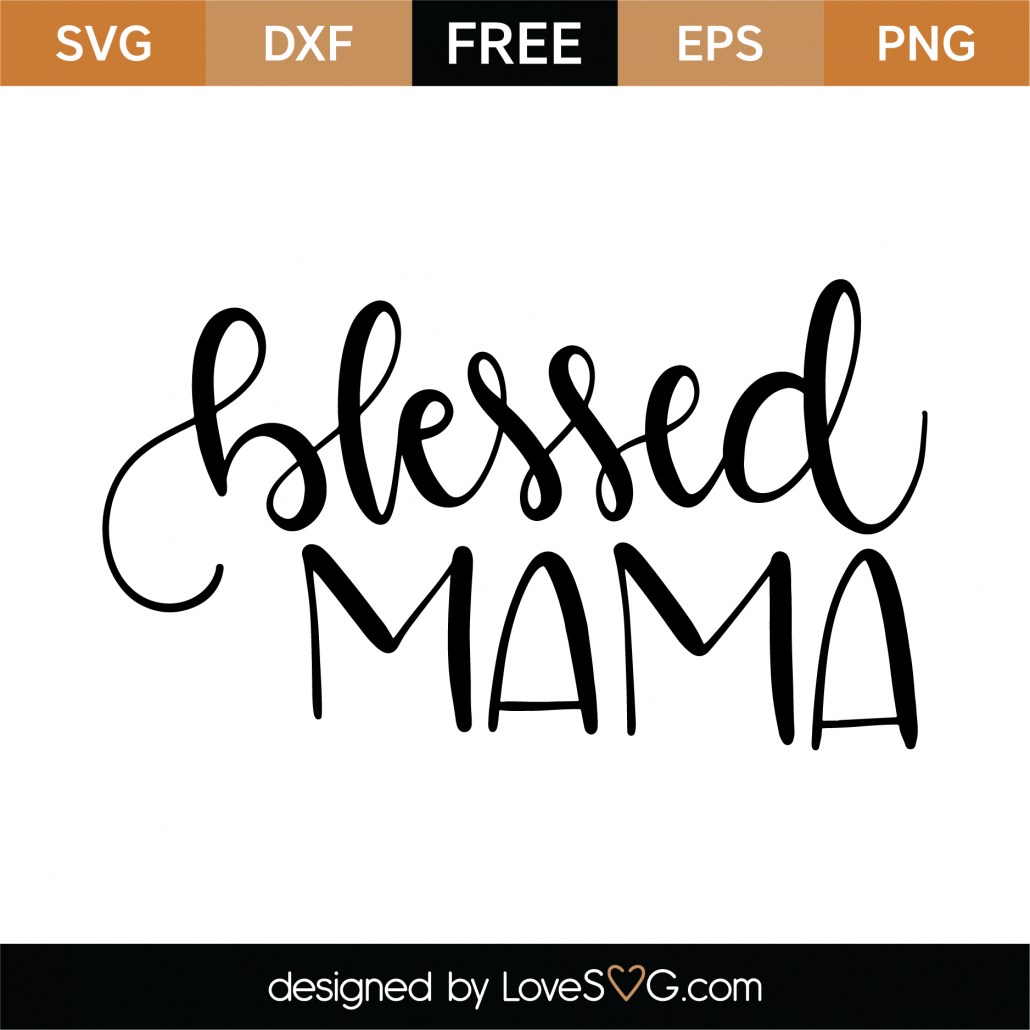 Free Blessed Mama SVG Cut File | Lovesvg.com
