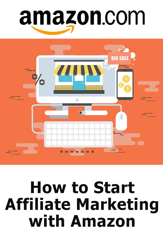 How to Start Affiliate Marketing with Amazon Marketing