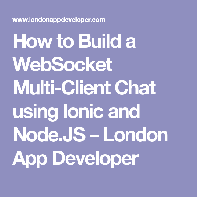 How to Build a WebSocket Multi-Client Chat using Ionic and