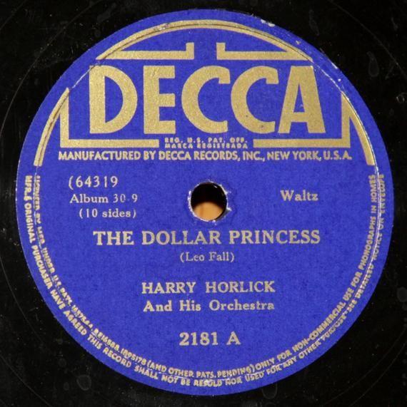 Harry Horlick The Dollar Princess Vienna City Of My Dreams Decca 2181 Vintage 78 Rpm Record Records Record Label Vintage Records