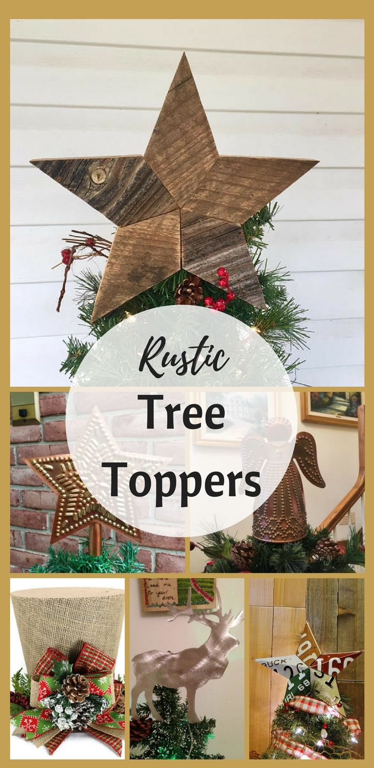 I Really Like These Rustic Holiday Tree Toppers Perfect Ideas For Any Country Or Farmh Holiday Tree Toppers Christmas Decorations Rustic Christmas Decorations