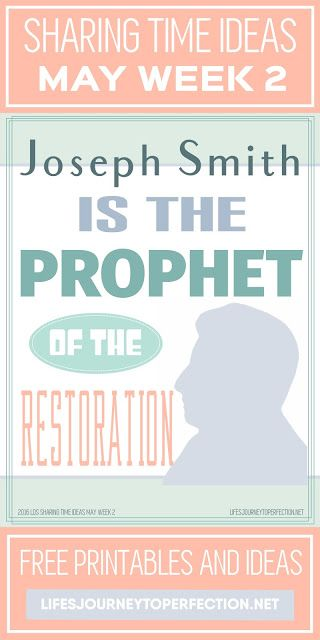 2016 LDS Sharing Time Ideas for May Week 2:  Joseph Smith is the prophet of the Restoration.