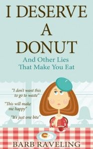 I Deserve a Donut – Contains 150+ Bible verses. Available on Amazon.