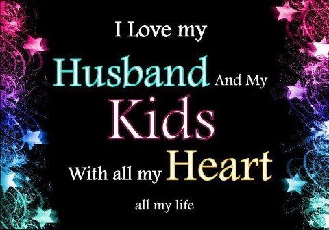 I Love My Husband And Kids My Family Pinterest Love My Gorgeous How Can I Love My Husband