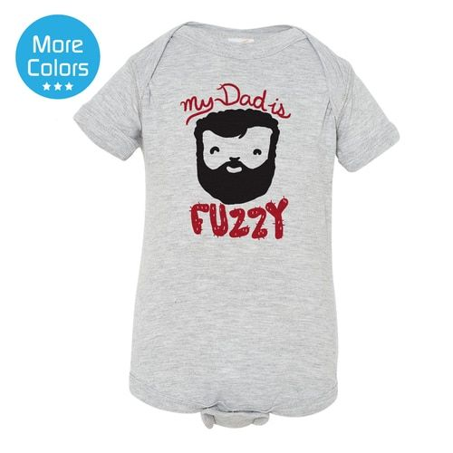 My Dad Is Fuzzy Bearded Daddy Baby Shirt Baby Registry