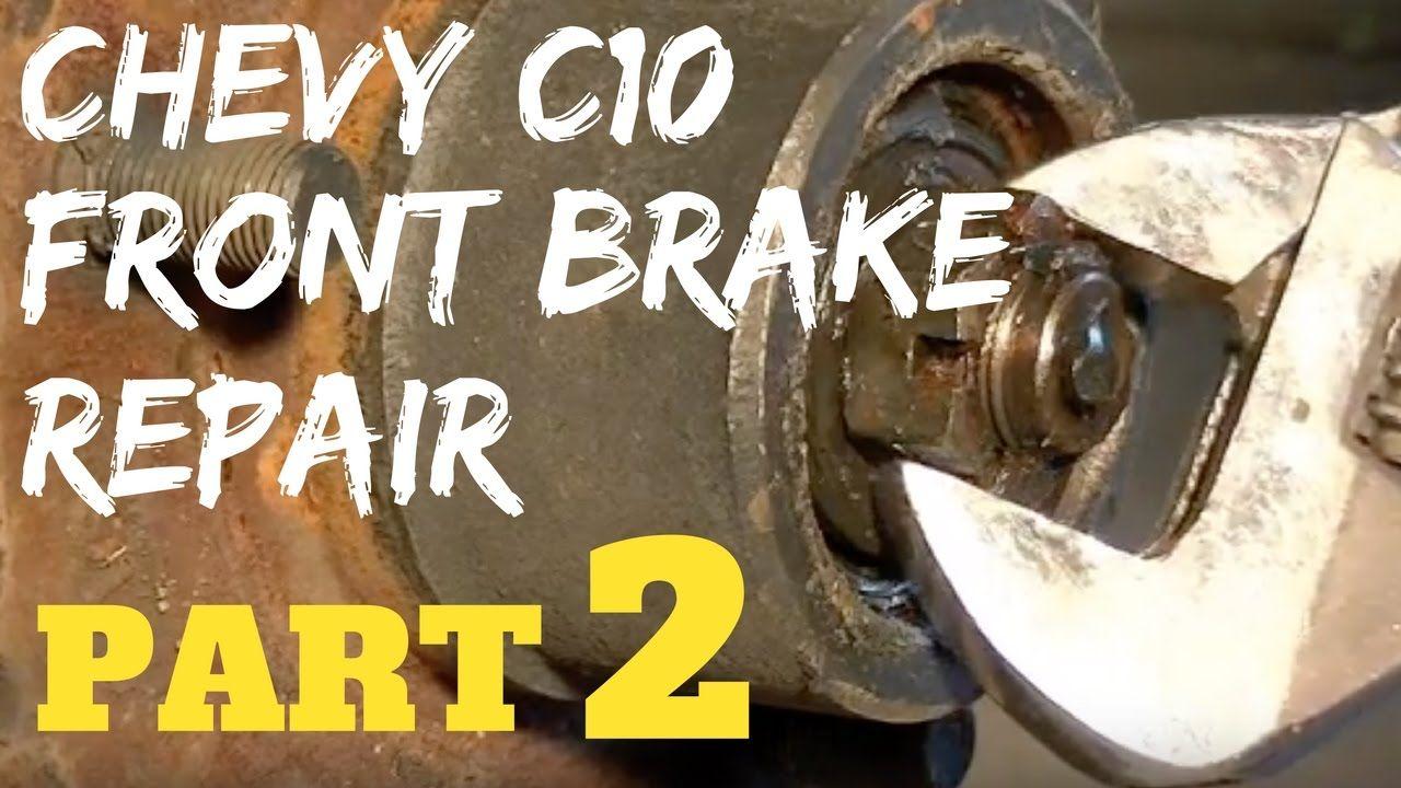PART 2 CHEVY FRONT BRAKE REPAIR Chevrolet C10 Trucks
