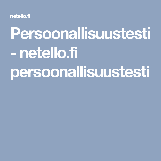 Persoonallisuustesti - netello.fi persoonallisuustesti