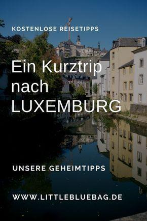 kurztripp nach Luxemburg Geheimtipps