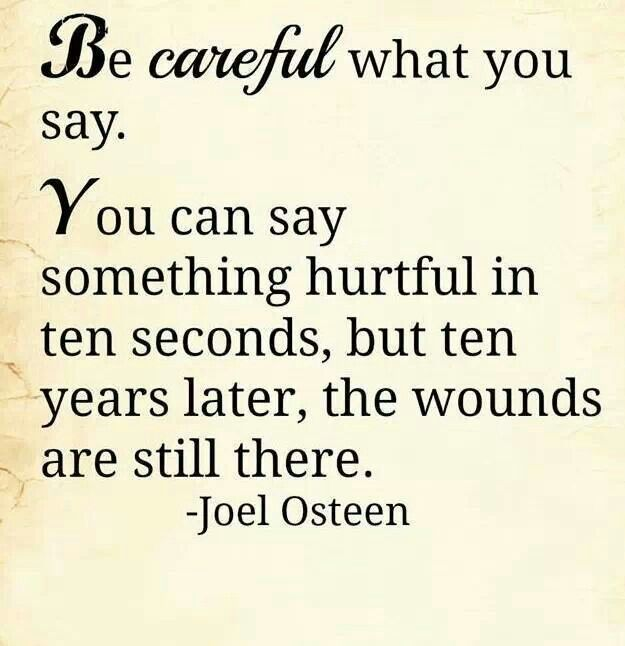 Be careful what you say ... | Lessons learned in life ...