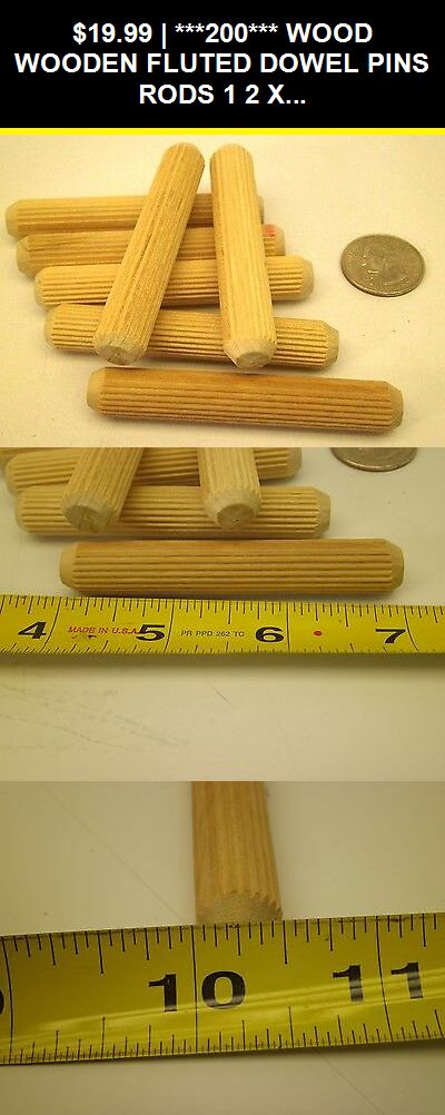 Dowels 183158 200 Wood Wooden Fluted Dowel Pins Rods 1 2 X 3 Saunders Bros Nc Buy It Now Only 19 99 On Ebay Dowels Wo Wooden Pegs Wooden Dowels