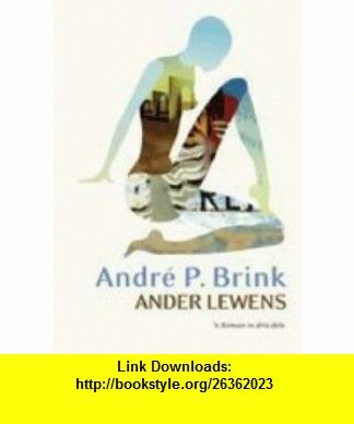 Ander Lewens N Roman in Drie Dele (Afrikaans Edition) (9780798149259) Andre Philippus Brink , ISBN-10: 0798149256  , ISBN-13: 978-0798149259 ,  , tutorials , pdf , ebook , torrent , downloads , rapidshare , filesonic , hotfile , megaupload , fileserve