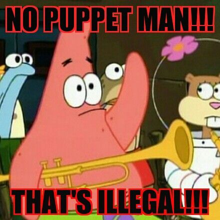 No Puppet Man That S Illegal Valentines Day Memes Funny Valentine Funny Pictures