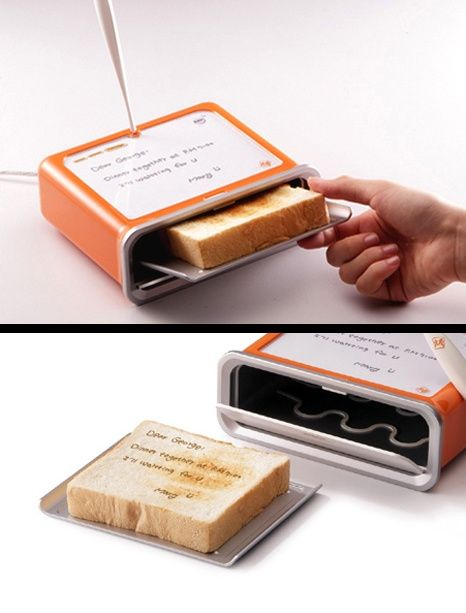 Incredible Toaster You write a message and it comes out on the toast I mus