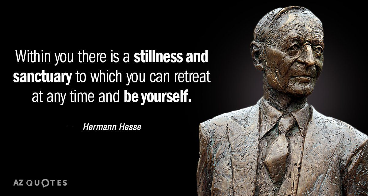Hermann Hesse Quote Within You There Is A Stillness And