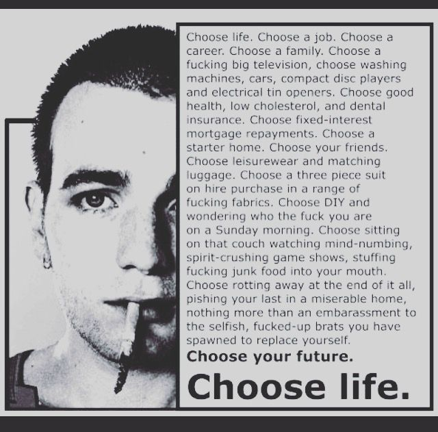 Choos Life Trainspotting Choose Life Trainspotting Quotes