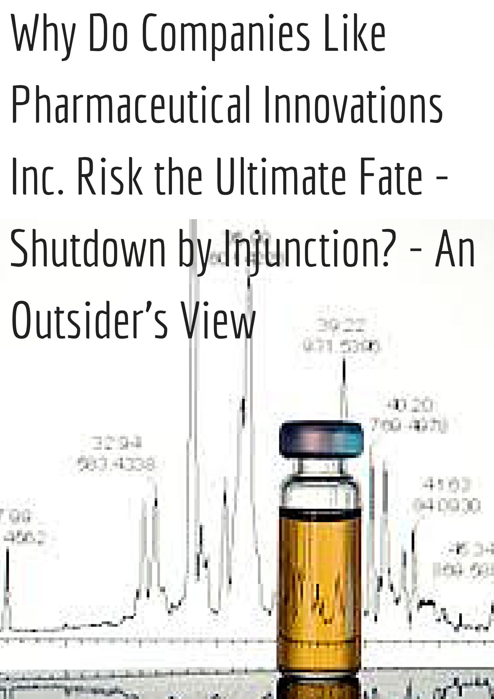 Why Do Companies Like Pharmaceutical Innovations Inc. Risk