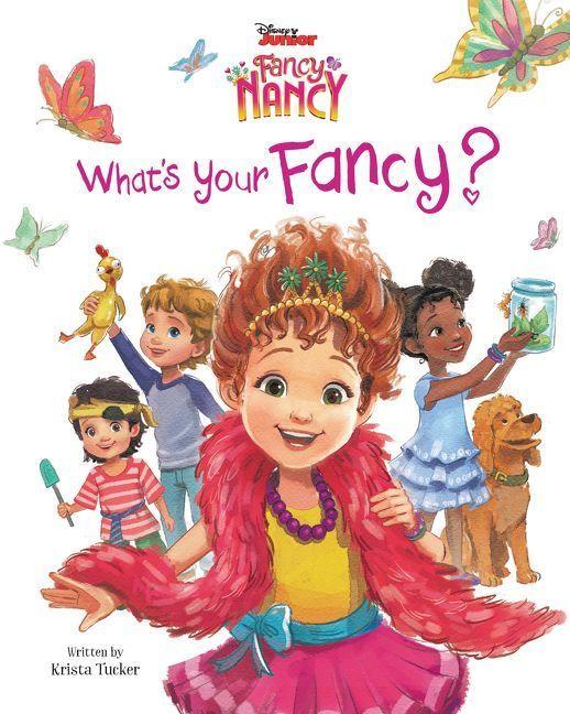 Disney Junior Fancy Nancy What S Your Fancy In 2020 Disney Junior Fancy Nancy Disney Storybook