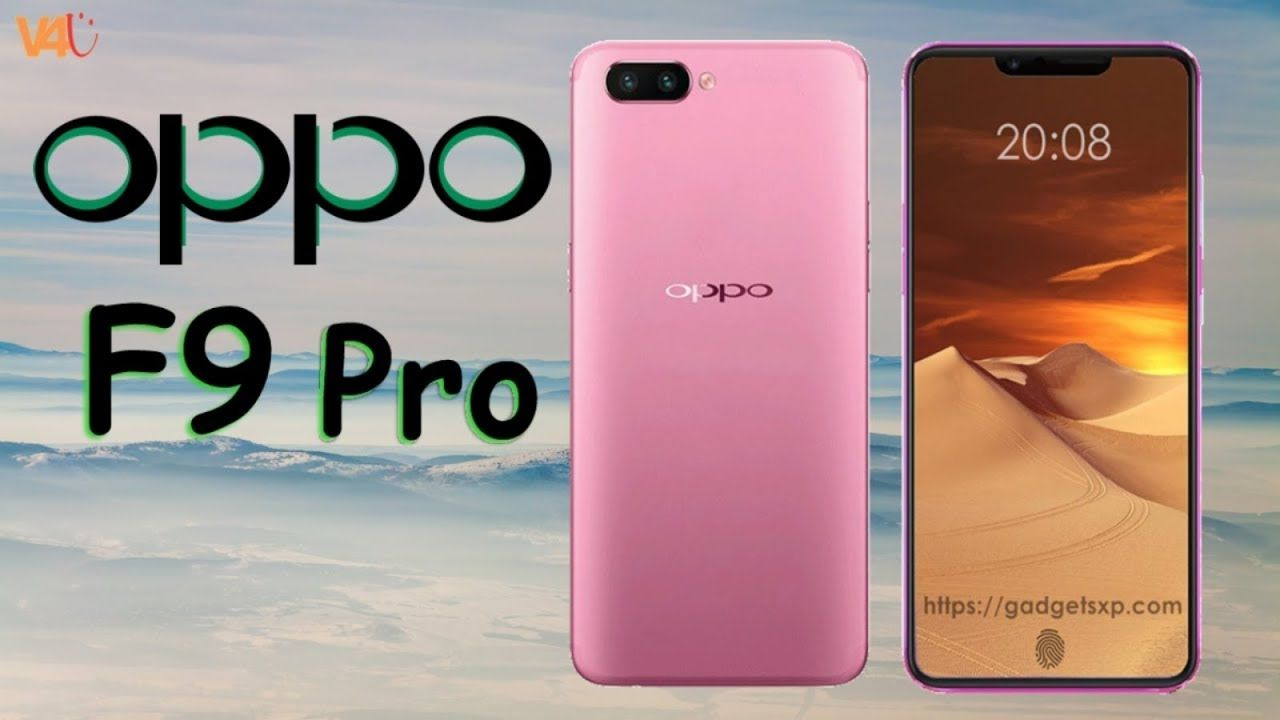 OPPO F9 Pro Release Date Price Specifications First Look