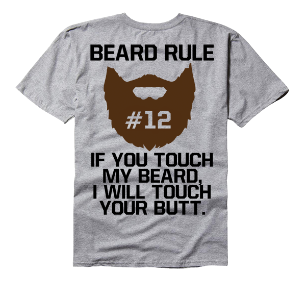 0ab2d3f1 Beard Rule #12: If You Touch My Beard I Will Touch Your Butt   Stuff ...