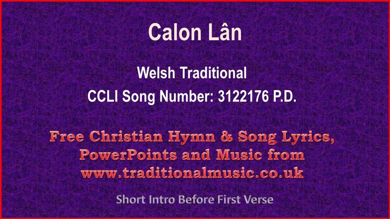 Calon Lan Welsh Traditional Hymn Lyrics Music Hymns Lyrics Christian Lyrics Christian Song Lyrics