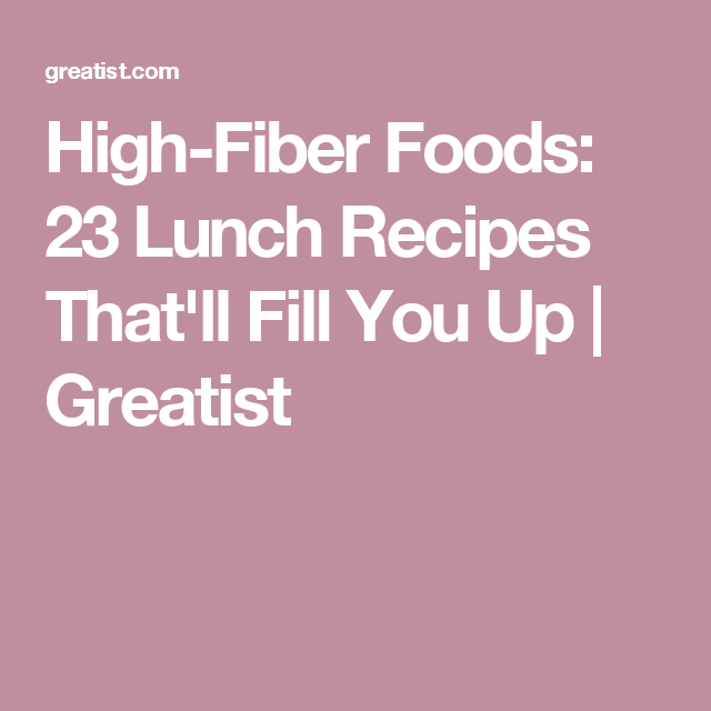 High-Fiber Foods: 23 Lunch Recipes That'll Fill You Up | Greatist