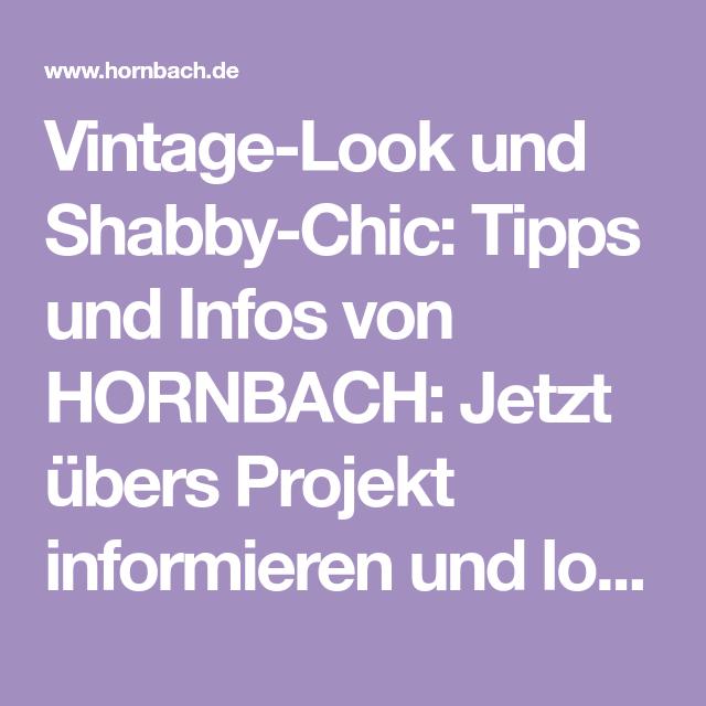 Vintage Look Und Shabby Chic Tipps Und Infos Von Hornbach Jetzt Ubers Projekt Informieren Und Loslegen Shabby Chic Vintage