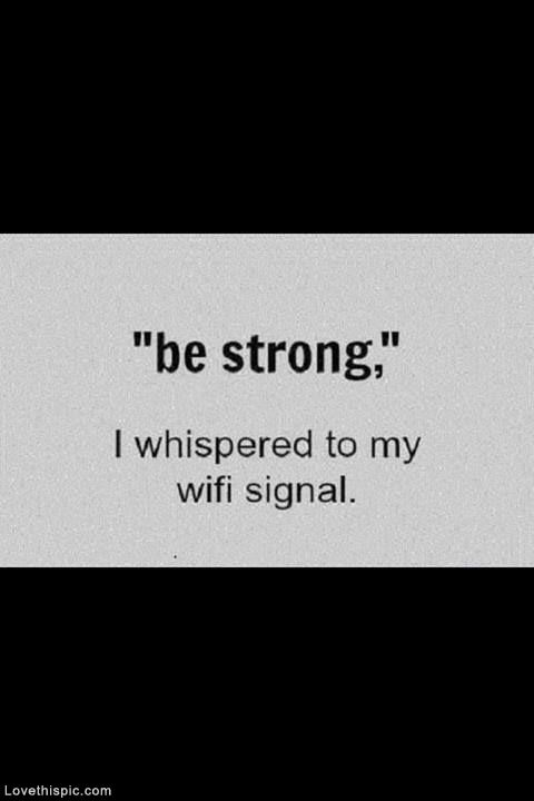 Be Strong Funny Quote Strength Lol Internet Wifi Signal Connection