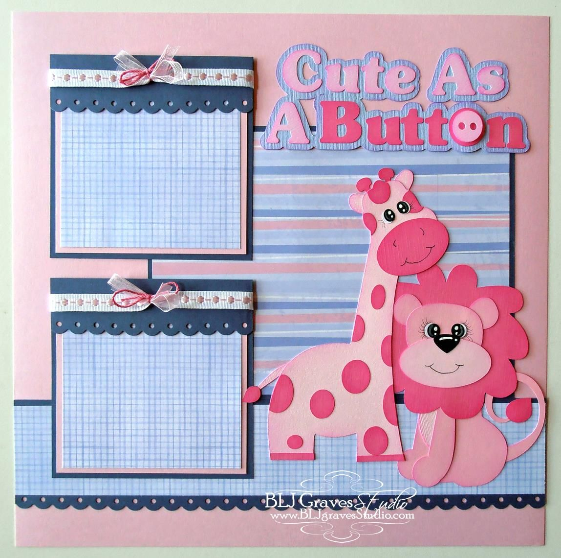 Blj graves studio cute as a button baby girl scrapbook page baby pinterest baby girl - Scrapbooking idees pages ...