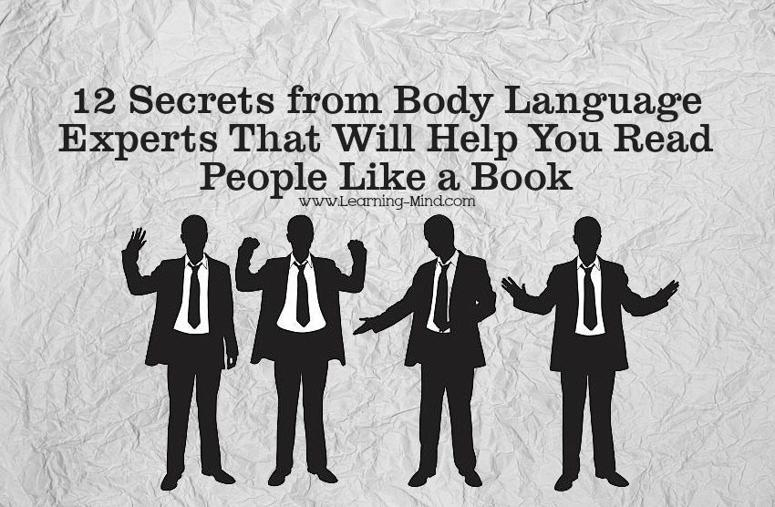 12 Secrets From Body Language Experts That Will Help You Read People Like A Book Via Learningmindcom Reading Body Language Body Language Mind Reading Tricks
