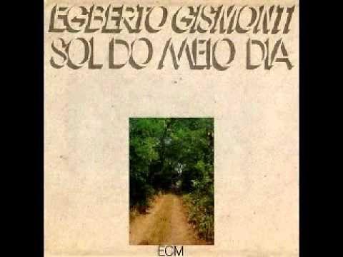 Egberto Gismonti ~ Cafe ~ Sol do meio dia