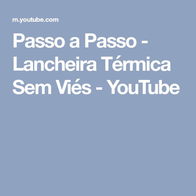 Passo a Passo - Lancheira Térmica Sem Viés - YouTube