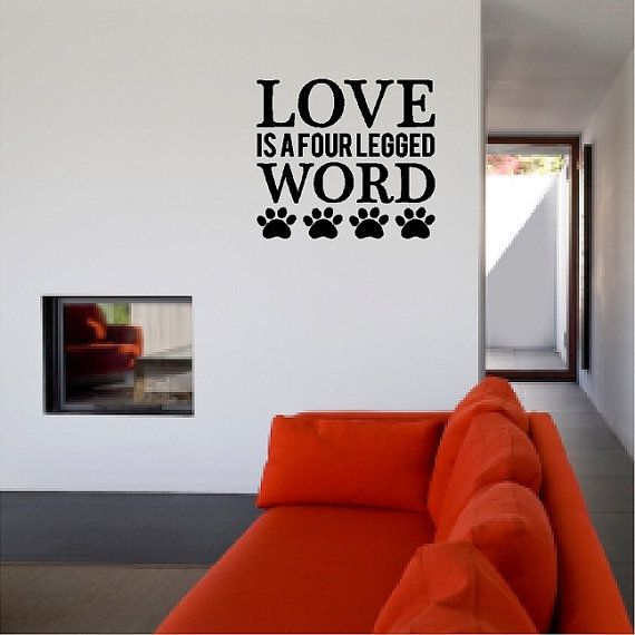 Love Is A Four Legged Word Dog Wall Quotes Sayings Removable Dog Wall Decal Words Lettering